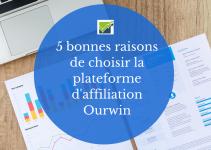 5 bonnes raisons de choisir la plateforme d'affiliation ourwin
