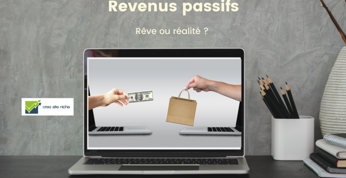 Revenus passifs sur internet: rêve ou réalité ?